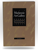 Related Product - The Mackenzie Art Gallery: Norman Mackenzie's legacy